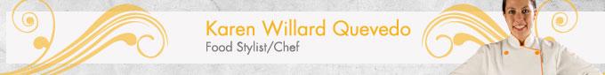 Karen Willard Quevedo, Food Stylist -Chef